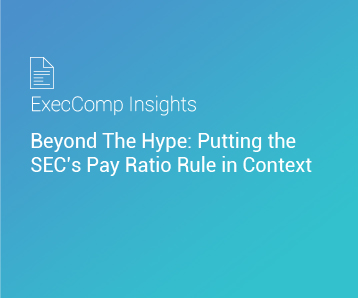ExecComp Insights: Beyond The Hype: Putting the SEC's Pay Ratio Rule in Context