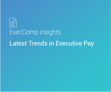 ExecComp Insights: Latest Trends in Executive Pay